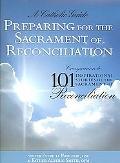 Preparing for the Sacrament of Reconiliation A Catholic Guide  Companion to 101 Inspirationa...