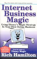 Internet Business Magic Using Disney's Magic Strategy in Your Own Online Business