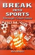 Break Into Sports Through Ticket Sales