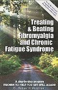 Treating & Beating Fibromyalgia and Chronic Fatigue Syndrome