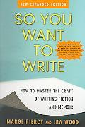 So You Want To Write How To Master The Craft Of Writing Fiction And Memoir