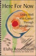 Here for Now Living Well With Cancer Through Mindfulness