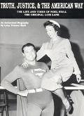 Truth, Justice, & the American Way The Life and Times of Noel Neill, the Original Lois Lane