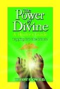Power Of Divine A Healer's Guide - Tapping Into The Miracle