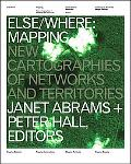 Else Where Mapping New Cartographies of Networks and Territories
