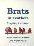 Brats in Feathers: Keeping Canaries (1st edition)