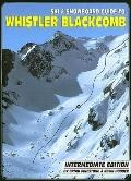 Ski and Snowboard Guide to Whistler Blackcomb: Intermediate Edition - Brian Finestone - Pape...