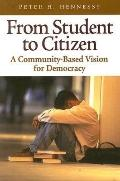 From Student to Citizen A Community-Based Vision for Democracy