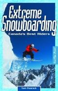 Snowboarding : Extreme Stories from Canada's Best Riders