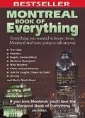 Montreal Book of Everything: Everything You Wanted to Know About Montreal and Were Going to ...