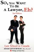 So, You Want to Be a Lawyer, Eh?: Law School in Canada
