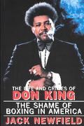 Life and Crimes of Don King The Shame of Boxing in America