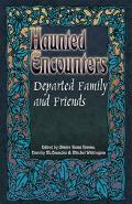 Haunted Encounters Departed Family & Friends