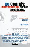 No Comply Skateboarding Speaks on Authority
