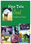 Horse Tales for the Soul, Vol. 5