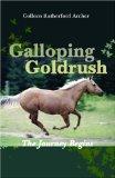 Galloping Goldrush: The Journey Begins (Galloping Goldrush)