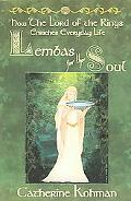 Lembas for the Soul How the Lord of the Rings Enriches Everyday Life