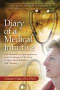 Diary Of A Medical Intuitive One Woman's Eye-opening Journey From No-nonsense E.r. Nurse To ...