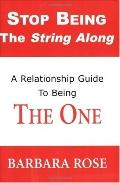 Stop Being the String Along A Relationship Guide to Being the One