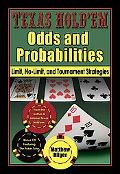 Texas Hold'em Odds And Probabilities Limit, No-limit, And Tournament Strategies