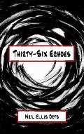 Thirty-six Echoes