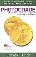 Photograde A Photographic Grading Encyclopedia for United States Coins  A Guide to Evaluatin...