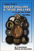 Buyers' Guide to Silver Dollars and Trade Dollars of the United States