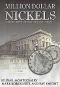 Million Dollar Nickels Mysteries of the Illicit 1913 Liberty Head Nickels Revealed...