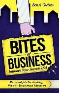 Bites of Business : Improve Your Success Diet