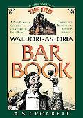 Old Waldorf-Astoria Bar Book With Amendments Due-To Repeal of the XVIIIth