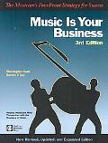 Music Is Your Business: The Musician's Fourfront Strategy for Success