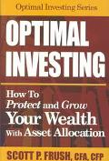 Optimal Investing How to Protect and Grow Your Wealth With Asset Allocation