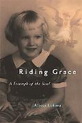 Riding Grace A Triumph of the Soul