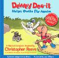 Dewey Doo-it Helps Little Owlie Fly Again A Musical Storybook Inspired by Christiopher Reeve...