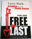 Free at Last (Breaking the cycle of Family Curses Free at Last   Study Guide)