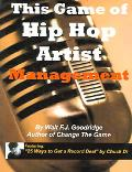 This Game Of Hip Hop Artist Management The Success Attitude