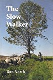 The Slow Walker
