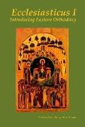 Ecclesiasticus I Introducing Eastern Orthodoxy