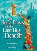 Bora Boys and the Last Big Door
