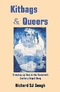 Kitbags and Queers: Growing up Gay in the Twentieth Century Royal Navy