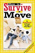 How To Survive A Move by Hundreds of Happy People Who Did, and some things to avoid, from a ...