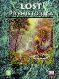 Lost Prehistorica A D20 Sourcebook
