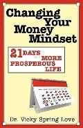 Changing Your Money Mindset: 21 Days to a More Prosperous Life