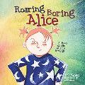Roaring, Boring Alice A Story Of The Aurora Borealis
