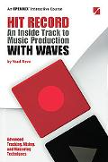 Hit Record: An Inside track to Music Production with WAVES
