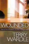 Wounded How to Find Wholeness And Inner Healing in Christ