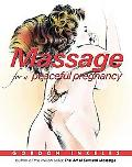 Massage for a Peaceful Pregnancy A Daily Book for New Mothers and Fathers