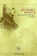 Major General Edward Braddock's Orderly Books: And Selected Correspondence of George Washington