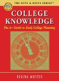 College Knowledge The A+ Guide To Early College Planning