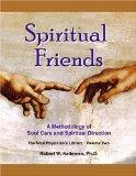 Spiritual Friends: A Methodology Of Soul Care And Spiritual Direction (The Soul Physician's ...
